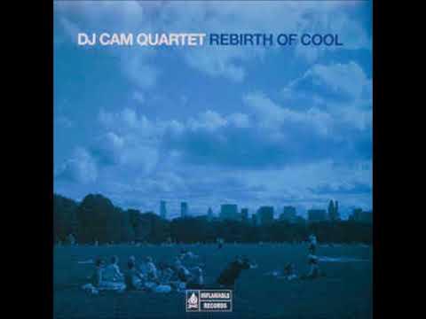 Dj Cam Quartet - Rebirth Of Cool (Homework Edit)