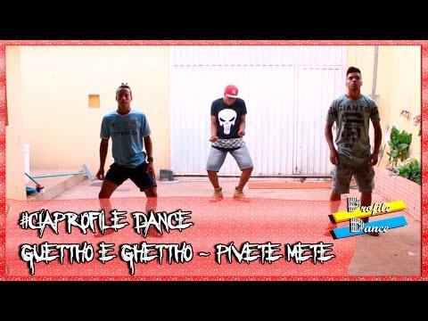 Guettho é ghetto - Pivete mete / CIA PROFILE DANCE