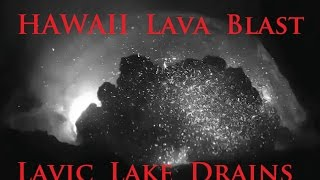 10/21/2014 -- Unexpected Blast! Kīlauea Volcano in Hawaii sends lava flying -- Lavic Lake Drains