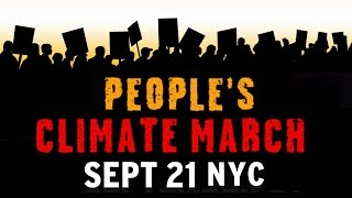 People's Climate March - SEPT 21 NYC - Make History Happen