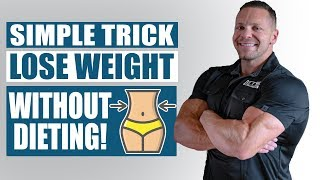 This Simple Trick Can Help You Lose Weight Without Dieting!