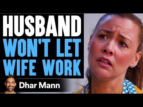 HUSBAND Won't Let WIFE WORK, Instantly Regrets It   Dhar Mann