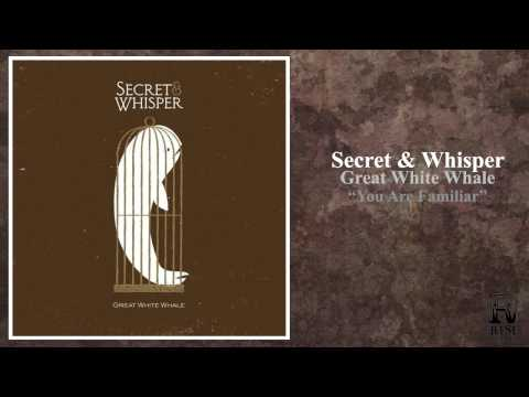 Secret and Whisper - You Are Familiar (Lyrics Included)
