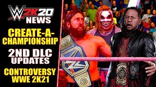 WWE 2K20 News: CREATE A CHAMPIONSHIP & 2nd DLC Updates, Controversy Of Devs QUITTING, 2K21 & More!
