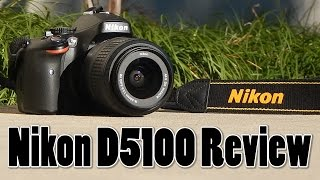 Best Budget DSLR: Nikon D5100 Review