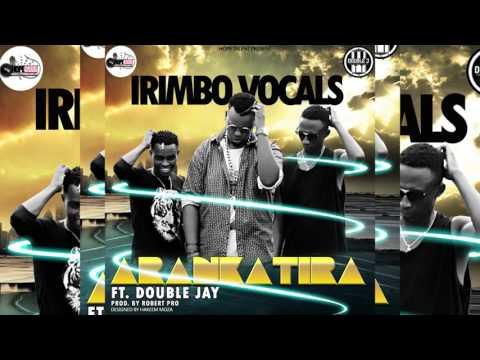 Arankatira by Irimbo vocals ft Double Jay
