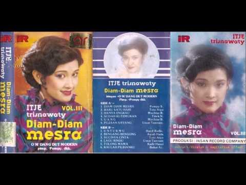 Diam-Diam Mesra / Itje Trisnawati (original)