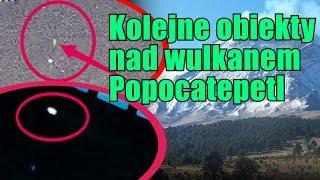Ponownie widziano świetliste UFO nad wulkanem Popocatepetl