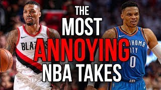 The Most ANNOYING NBA Takes!