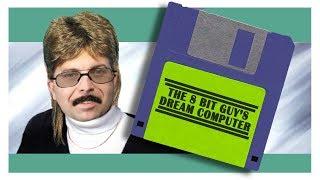 The 8-Bit Guy's Dream Computer