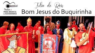 Folia de Reis Bom Jesus do Buquirinha - Tributo à Pena Branca & Xavantinho.