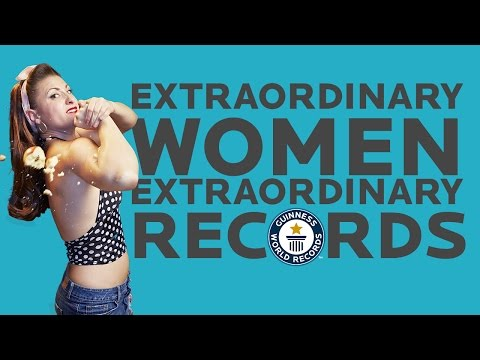 Extraorindary women doing extraordinary things - Guinness World Records