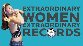 Extraordinary women doing extraordinary things - Guinness World Records
