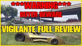 GTA ONLINE - ***WARNING*** DO NOT BUY THE VIGILANTE UNTIL YOU WATCH THIS!!!