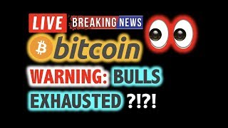 BITCOIN 💥 WARNING: BULLS EXHAUSTED? 💥❗️ LIVE Crypto Analysis TA & BTC Cryptocurrency Price News