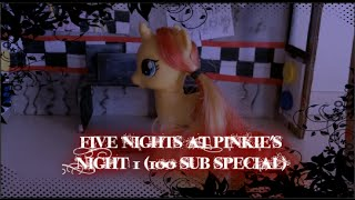 Mlp Five Nights at Pinkie s night1 100 subs special