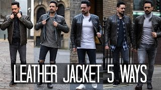 How to Wear a Leather Jacket 5 ways | Men