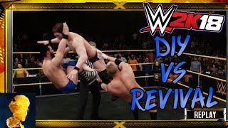 WWE 2K18 - DIY vs The Revival in a 2 Out of 3 Falls Match at NXT