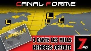 Canal Forme TV - 7ème anniversaire - 1 Carte les Mills Members Offerte