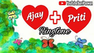 Name Ringtone - Ajay Call To Priti [Sani Release]