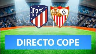 (SOLO AUDIO) Directo del Atleti 2-0 Sevilla en Tiempo de Juego COPE