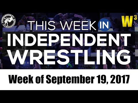 This Week In Independent Wrestling (Sep. 19, 2017) | Wrestling With Wregret