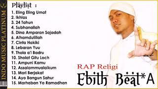 Ebith Beat A   Lagu Rap Religi Islami Paling Keren   Spesial Ramadhan