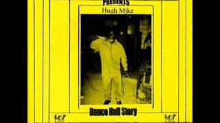 Hugh Mike - Dance Hall Story