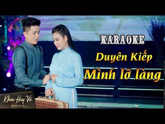 Karaoke  Duyên Kiếp Mình Lỡ Làng || Khưu Huy Vũ ft Dương Hồng Loan