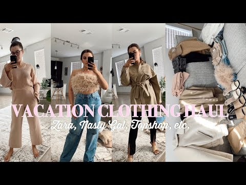 VACATION CLOTHING HAUL | Style With Me For Napa, Topshop, Zara, Nasty Gal, Etc.