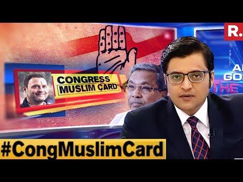 Muslim Body Seeks Votes For Congress? #CongMuslimCard | The Debate With Arnab Goswami