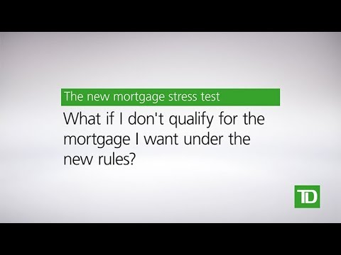 TD – New Mortgage Rules: When You Don't Qualify For A Mortgage