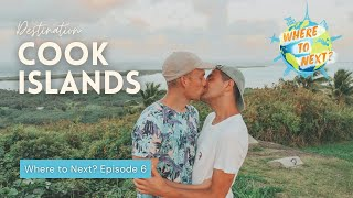Where to Next? | Cook Islands: Episode 6  | Will and James