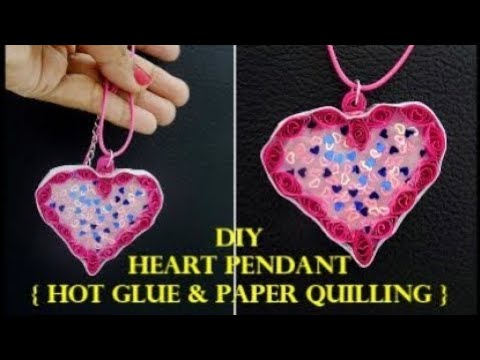 EASY HEART PENDANT DIY{ Hot Glue & Paper Quilling }Valentine's Day Craft Ideas ~ Steps/Tutorial ...
