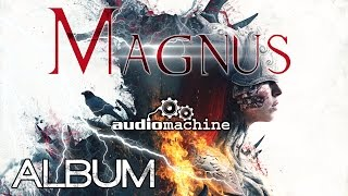 Audiomachine - MAGNUS [Full Album - 1 HOUR - Powerful Dramatic Orchestral -  Epic Music]