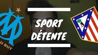 Sport détente #7 : Marseille - Atlético Madrid ( Finale - Ligue Europa )