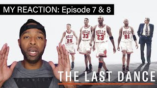 'The Last Dance' episode 7 and 8 reaction
