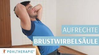 Übung für eine aufrechte und bewegliche Brustwirbelsäule - Behandlung durch die Pohltherapie