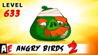 Angry Birds 2 LEVEL 633 / Злые птицы 2 УРОВЕНЬ 633