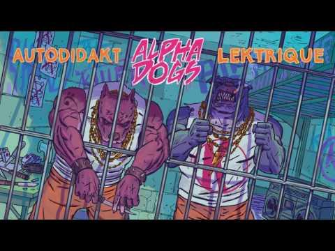 Lektrique & aUtOdiDakT - Alpha Dogs