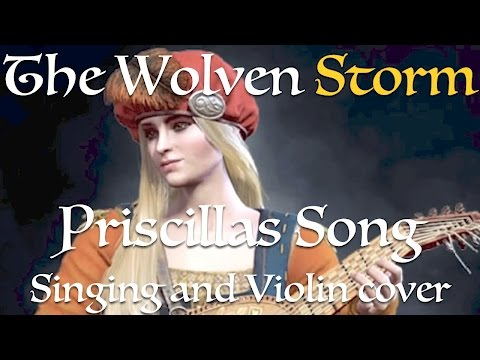 The Wolven Storm Priscillas Song (Singing & Violin cover)