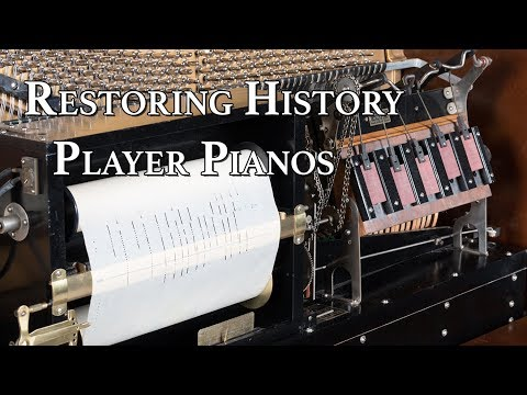 Restoring History - Player Pianos