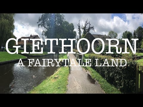 Giethoorn | Netherlands | Fairytale land | Summer 2017