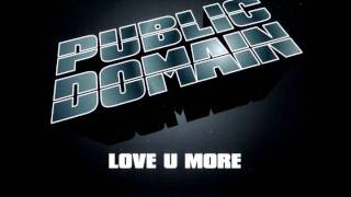 Public Domain feat Lucia Holm - Love U More 2005 (Dirty Tech Trance Mix)
