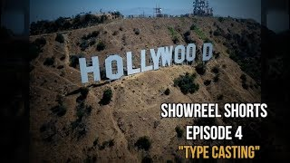 "EPISODE (4) SHOWREEL SHORTS ""TYPE CASTING"""