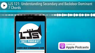 LJS 121: Understanding Secondary and Backdoor Dominant 7 Chords