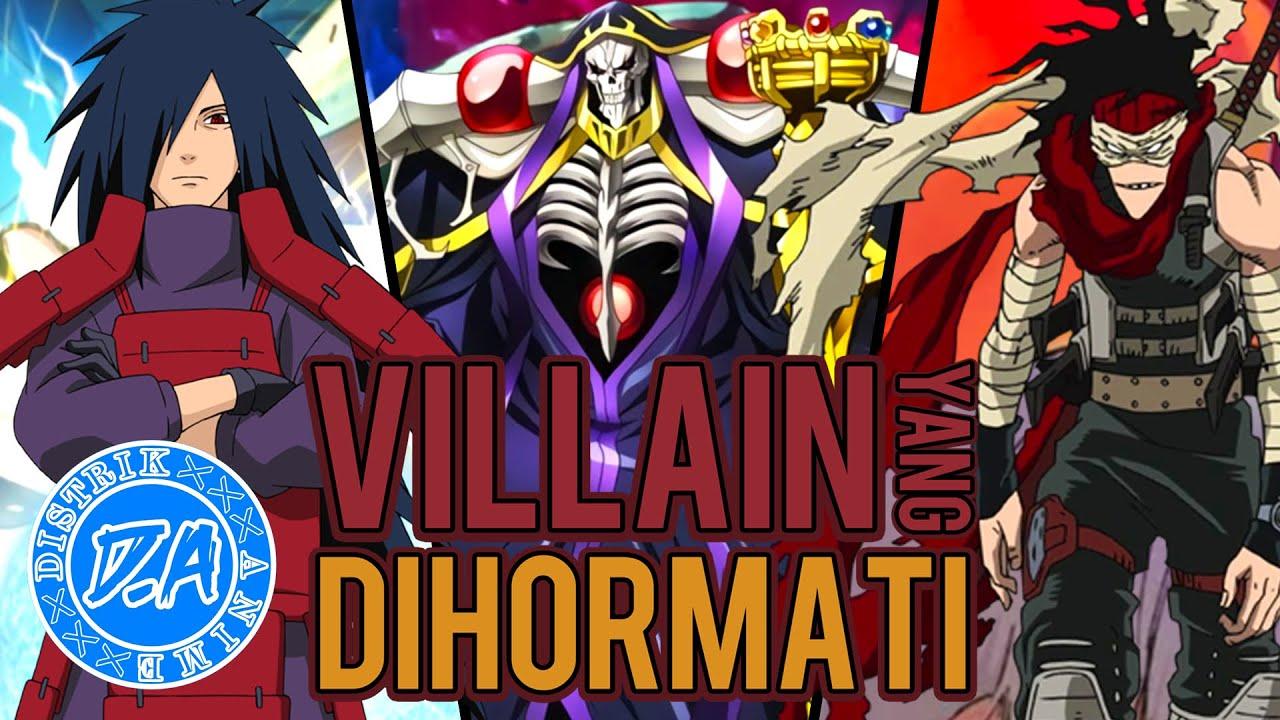 Biarpun Jadi Antagonis/Villain, 11 Karakter ini DiRespect Semua Orang di Dunia AniManga