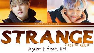 Download lagu Agust D - Strange (이상하지 않은가) (Feat. RM) Color Coded lyrics 가사 [HAN/ROM/ENG]