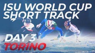 ISU World Cup Short Track | Torino 2019 (Day 3)