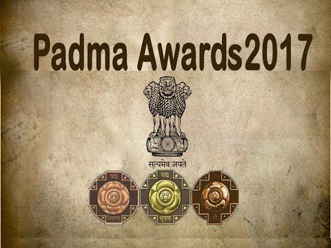 Padma Awards 2017 (Padma Vibhushan, Padma Bhushan , Padma Shri Awardees)